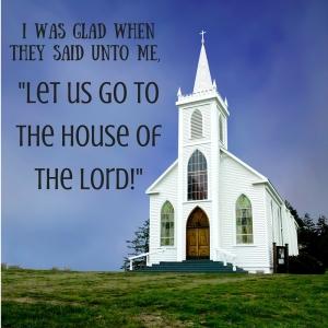 I was glad when they said unto me,